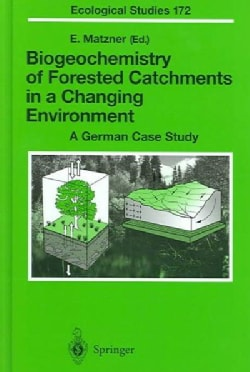 Biogeochemistry of Forested Catchments in a Changing Environment: A German Case Study (Hardcover)