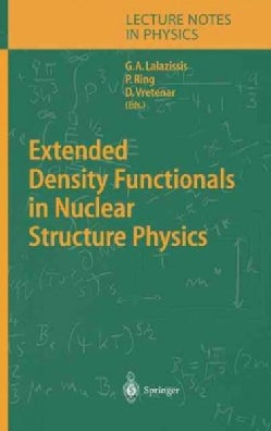Extended Density Functionals in Nuclear Structure Physics (Hardcover)