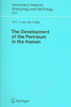 The Development of the Perineum in the Human: A Comprehensive Histological Study with a Special Reference to the ... (Paperback)