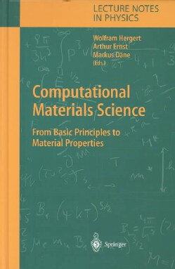 Computational Materials Science: From Basic Principles to Material Properties (Hardcover)