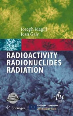 Radioactivity - Radionuclides - Radiation: Including the Universal Nuclide Chart on CD-ROM (Hardcover)
