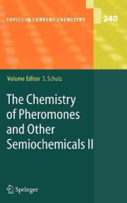 The Chemistry Of Pheromones And Other Semiochemicals Ii (Hardcover)