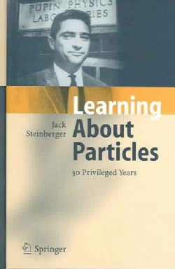 Learning About Particles: 50 Privileged Years (Hardcover)