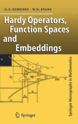 Hardy Operators, Function Spaces And Embeddings (Hardcover)