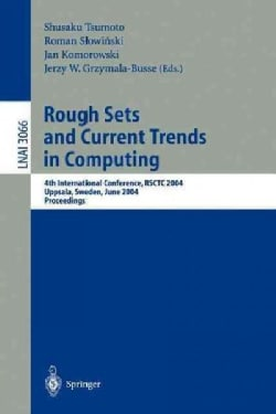 Rough Sets And Current Trends In Computing: 4th International Conference, RSCTC 2004, Uppsala, Sweden, June 1-5, ... (Paperback)