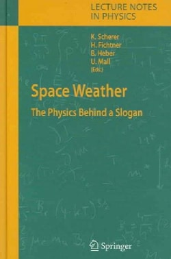 Space Weather: The Physics Behind A Slogan (Hardcover)