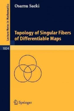 Topology Of Singular Fibers Of Differentiable Maps (Paperback)