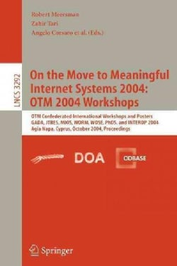 On the Move to Meaningful Internet Systems 2004, OTM 2004 Workshops: OTM Confederated International Workshops and... (Paperback)