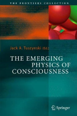 The Emerging Physics of Consciousness (Hardcover)