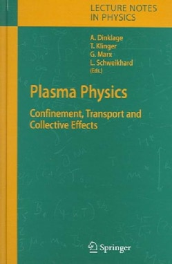 Plasma Physics: Confinement, Transport And Collective Effects (Hardcover)