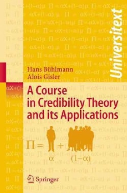 A Course in Credibility Theory And Its Applications (Paperback)