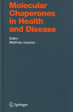 Molecular Chaperones in Health And Disease (Hardcover)