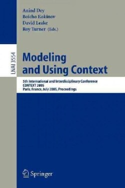 Modeling And Using Context: 5th International And Interdisciplinary Conference, Context 2005, Paris, France, July... (Paperback)