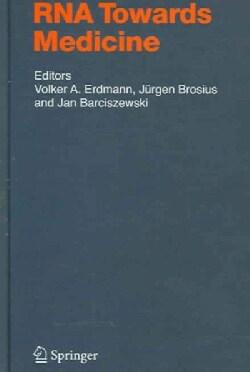 Rna Towards Medicine (Hardcover)