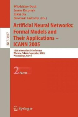Artificial Neural Networks: Formal Models And Their Applications  ICCAN 2005: 15th International Conference, War... (Paperback)