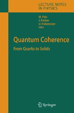 Quantum Coherence: From Quarks to Solids (Hardcover)