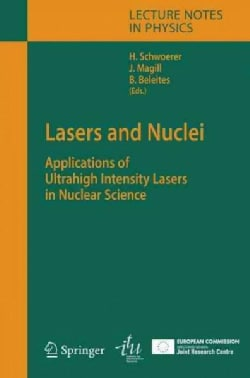 Lasers And Nuclei: Applications of Ultrahigh Intensity Lasers in Nuclear Science (Hardcover)