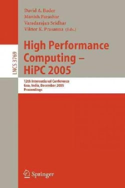 High Performance Computing Hipc 2005: 12th International Conference, Goa, India, December 2005 Proceedings (Paperback)