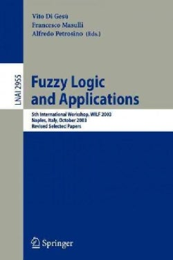 Fuzzy Logic And Applications: 5th International Workshop, WILF 2003, Naples, Italy, October 9-11, 2003, Revised S... (Paperback)