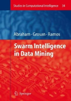 Swarm Intelligence in Data Mining (Hardcover)