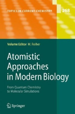 Atomistic Approaches in Modern Biology: From Quantum Chemistry to Molecular Simulations (Hardcover)