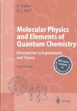 Molecular Physics and Elements of Quantum Chemistry: Introduction to Experiments and Theory (Hardcover)