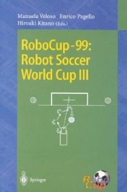 Robocup-99: Robo Soccer World Cup III (Paperback)