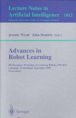 Advances in Robot Learning: 8th European Workshop on Learning Robots, Ewlr-8, Lausanne, Switzerland, September 18... (Paperback)