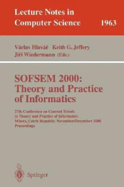 Sofsem 2000: Theory and Practice of Informatics : 27th Conference on Current Trends in Theory and Practice of Inf... (Paperback)