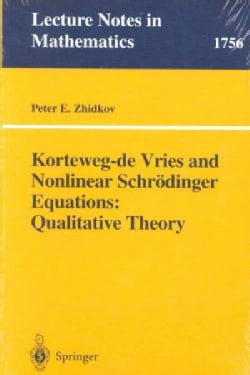 Korteweg-De Vries and Nonlinear Schrodinger Equations: Qualitative Theory (Paperback)