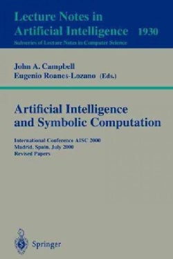 Artificial Intellegience and Symbolic Computation: International Conference Aisc 2000, Madrid, Spain, July 17-19,... (Paperback)