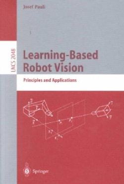 Learning-Based Robot Vision: Principles and Applications (Paperback)
