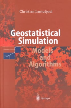 Geostatistical Simulation: Models and Algorithms (Hardcover)