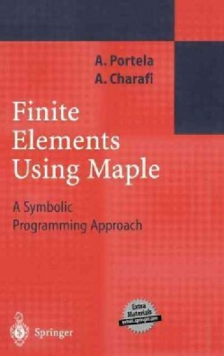 Finite Elements Using Maple: A Symbolic Programming Approach (Hardcover)