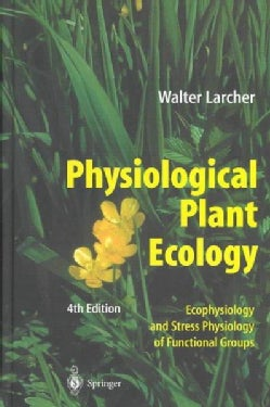 Physiological Plant Ecology: Ecophysiology and Stress Physiology of Functional Groups (Hardcover)