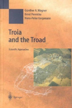 Troia and the Troad: Scientific Approaches (Hardcover)