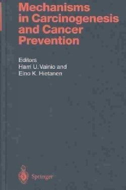 Mechanisms in Carcinogenesis and Cancer Prevention (Hardcover)