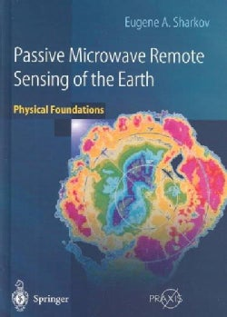 Passive Microwave Remote Sensing of the Earth: Physical Foundations (Hardcover)