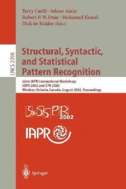 Structural, Syntactic, and Statistical and Pattern Recogition: Joint Iapr International Workshops Sspr 2002 and S... (Paperback)