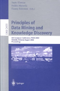 Principles of Data Mining and Knowledge Discovery: 6th European Conference, Pkdd 2002, Helsinki, Finland, August ... (Paperback)