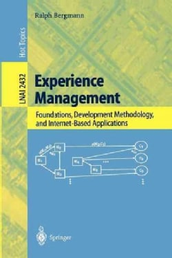Experience Management: Foundations, Development Methodology, and Internet-Based Applications (Paperback)