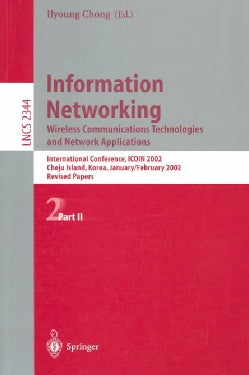 Information Networking. Wireless Communications Technologies and Network Applications: Revised Papers of the Inte... (Paperback)