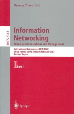 Information Networking. Wired Communications and Management: Revised Papers of the International Conference, Icoi... (Paperback)