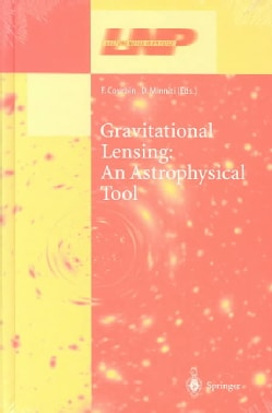 Gravitational Lensing: An Astrophysical Tool (Hardcover)