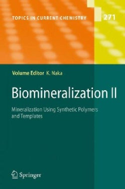 Biomineralization II: Mineralization Using Synthetic Polymers and Templates (Hardcover)