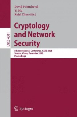 Cryptology and Network Security: 5th International Conference, Cans 2006 Suzhou, China, December 8-10, 2006 Proce... (Paperback)