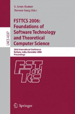 Fsttcs 2006: Foundations of Software Technology and Theoretical Computer Science: 26th International Conference, ... (Paperback)