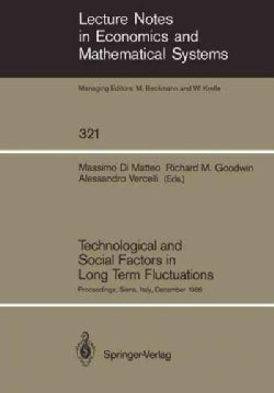 Technological and Social Factors in Long Term Fluctuations: Proceedings of an International Workshop Held in Sien... (Paperback)