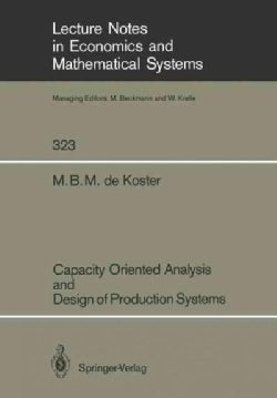 Capacity Oriented Analysis and Design of Production Systems (Paperback)