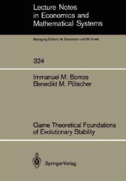 Game Theoretical Foundations of Evolutionary Stability (Paperback)